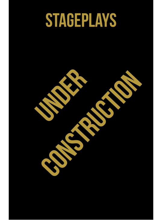 stageplays under construction