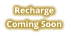 Recharge Coming Soon